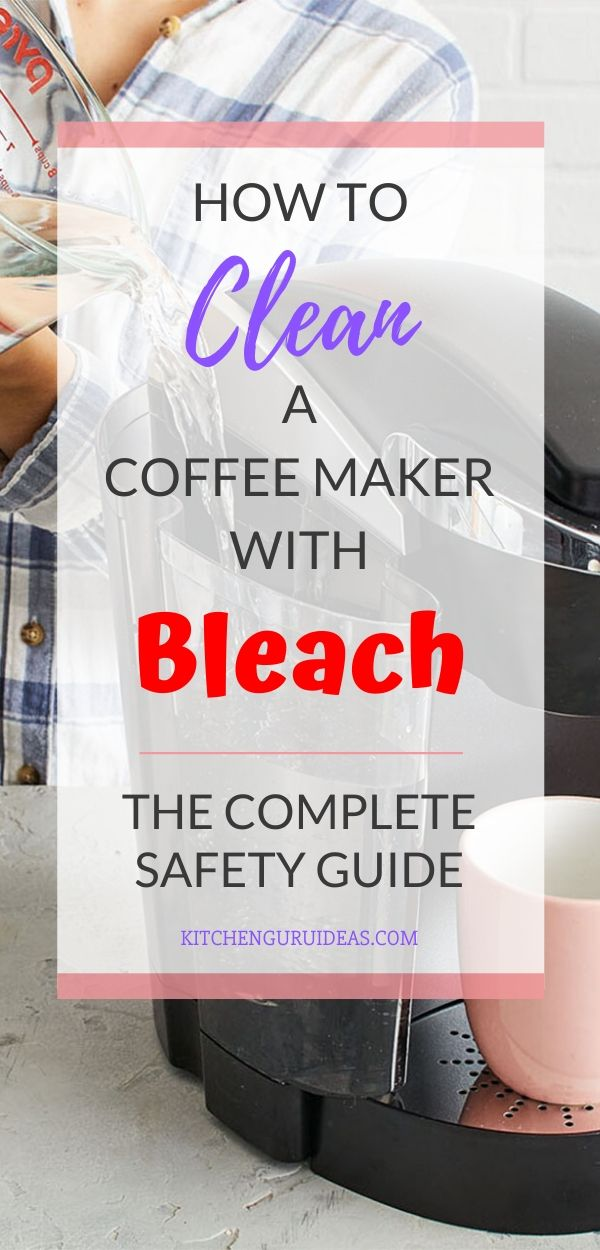 How To Clean A Coffee Maker With Bleach – Cleaning Overkill?