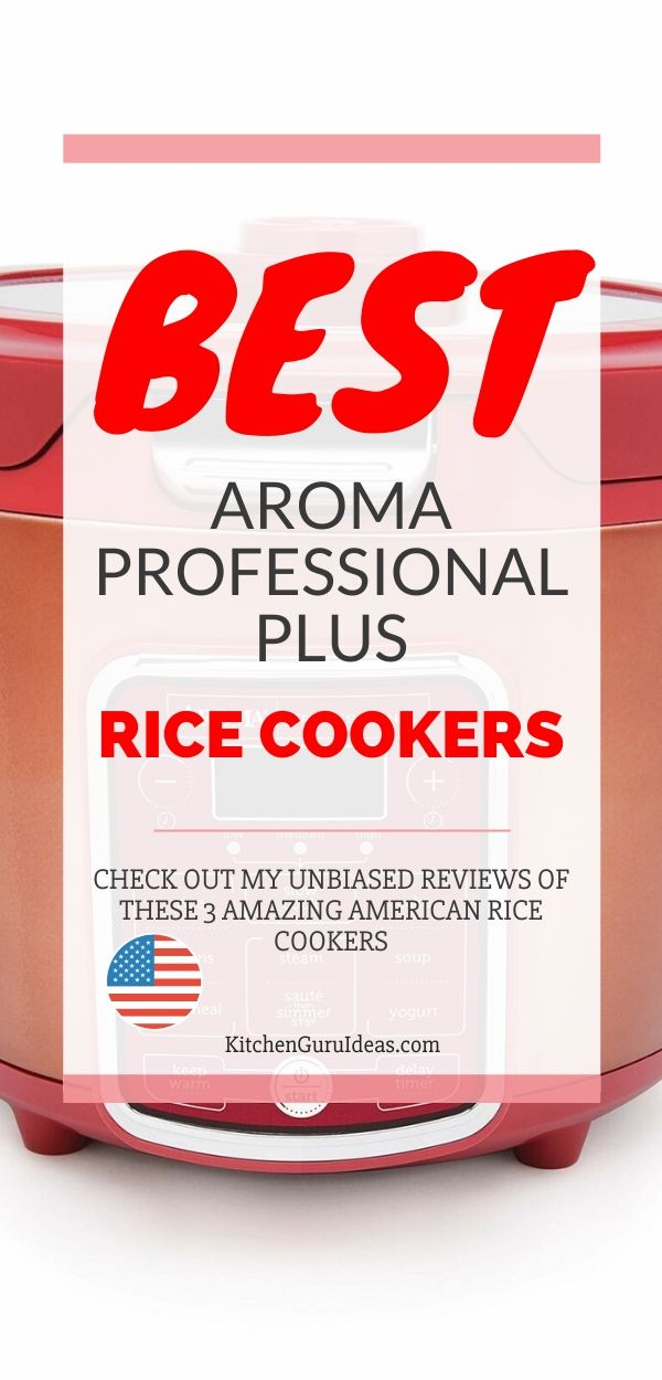 3 Best Aroma Professional Plus Rice Cookers