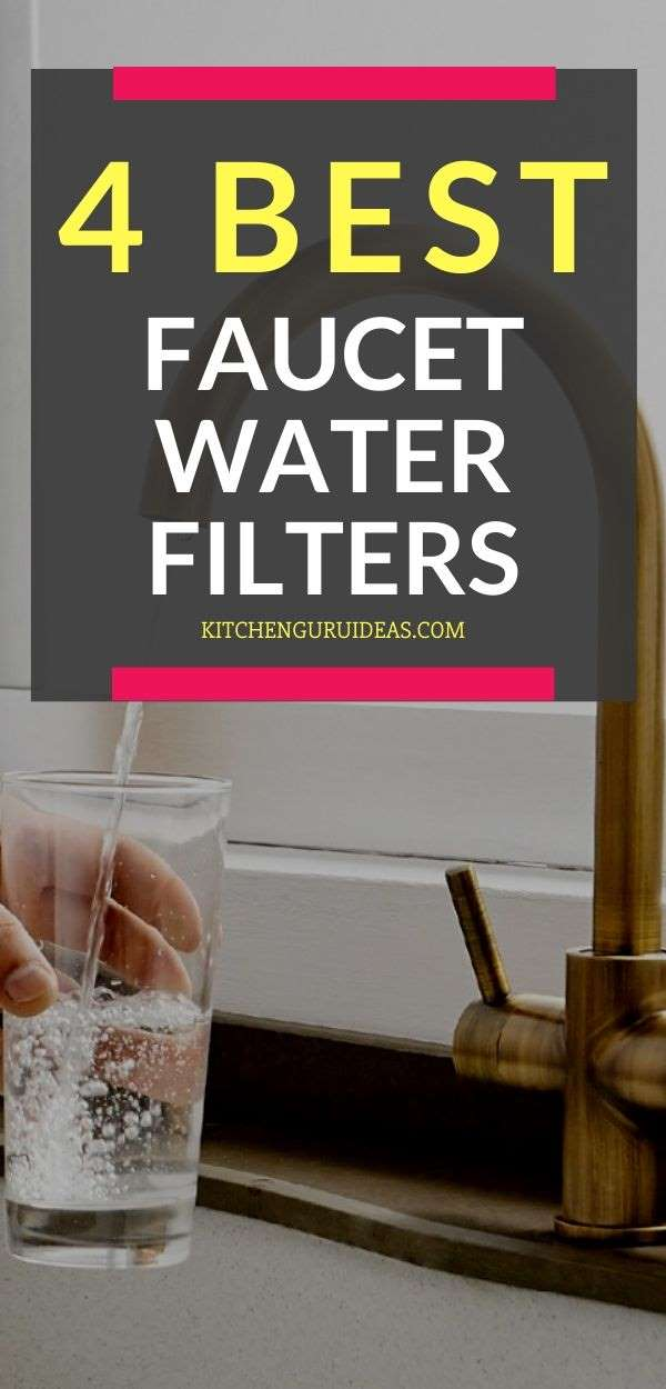 4 Best Faucet Water Filters For A Healthier Life